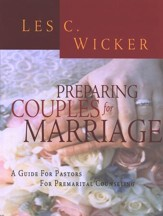 Preparing Couples for Marriage: A Guide for Pastors for Premarital Counseling