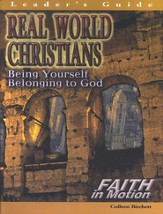 Real World Christians  Being Yourself, Belonging to God (Leader Guide)