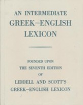 An Intermediate Greek LexiconL Founded upon the Seventh Edition of Liddell and Scott's Greek-English