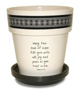 May the God Of Hope Fill You With All Joy Flower Pot