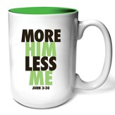 More Him Less Me Mug