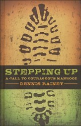 Stepping Up: A Call to Courageous Manhood  - Slightly Imperfect