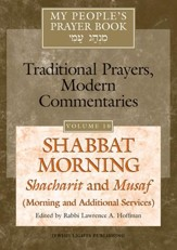 My People's Prayer Book Vol. 10-Shabbat Morning: Shacharit and Musaf-Morning and Additional Services