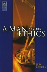 A Man and His Ethics
