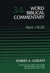 Mark 1-8:26: Word Biblical Commentary [WBC]