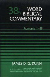 Romans 1-8: Word Biblical Commentary [WBC]