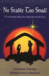 No Stable Too Small: 14 Christmas Plays For Churches of All Sizes
