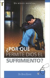 ¿Por qué Dios permite el sufrimiento?, Why Does God Allow Suffering?