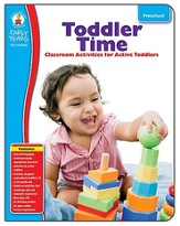 Toddler Time Classroom Activities for Active Toddlers: Grade PreK