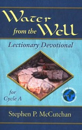 Water from the Well: Lectionary Devotional for Cycle A