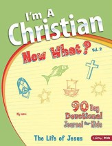 I'm a Christian, Now What?: Volume 2 - The Life of Jesus (Journal)