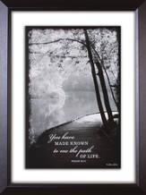 You Have Made Known to Me Framed Print