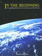 In the Beginning, 8th Edition Compelling Evidence for Creation and the Flood