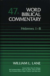 Hebrews 1-8: Word Biblical Commentary [WBC]