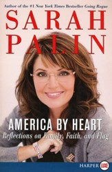America By Heart: Refelctions on Family, Faith and   Flag, Largeprint
