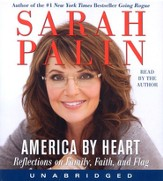 America By Heart: Reflections on Family, Faith and  Flag, Audio Cd, Unabridged