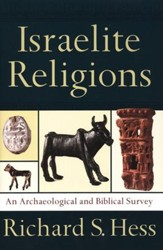 Israelite Religions: An Archaeological and Biblical Survey - Slightly Imperfect