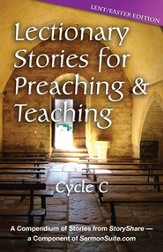 Lectionary Stories for Preaching and Teaching, Cycle C: Lent / Easter edition