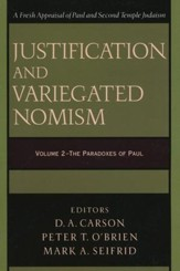 Justification and Variegated Nomism, Volume 2: The Paradoxes of Paul