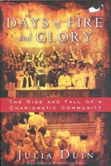 Days of Fire and Glory: The Rise and Fall of a Charismatic Community