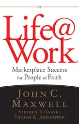 Life@work: Marketplace Success for People of Faith