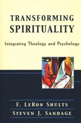 Transforming Spirituality: Integrating Theology and Psychology