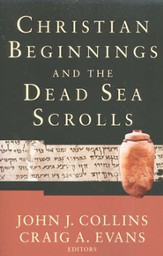 Christian Beginnings and the Dead Sea Scrolls - Damaged