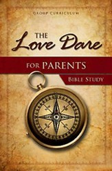 The Love Dare for Parents Bible Study - Slightly Imperfect