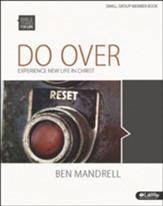 Bible Studies for Life: Do Over: Experience New Life in Christ, Member Book