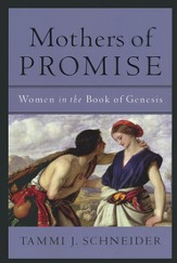 Mothers of Promise: Women in the Book of Genesis - Slightly Imperfect