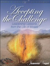 Accepting the Challenge: Leadership Lessons from the Life of Moses