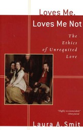 Loves Me, Loves Me Not: The Ethics of Unrequited Love