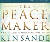 The Peacemaker, 3rd edition: A Biblical Guide to Resolving Personal Conflict - Audiobook on CD