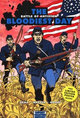 The Bloodiest Day: Battle of Antietam
