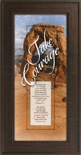 Take Courage, Be Strong Framed Print
