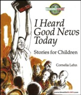 I Heard Good News Today: Stories for Children  - Slightly Imperfect