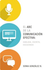 El ABC de la Comunicación Efectiva  (The ABCs of Effective Communication)