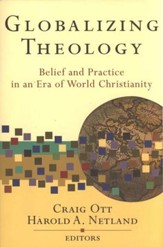 Globalizing Theology: Belief and Practice in an Era of World Christianity - Slightly Imperfect
