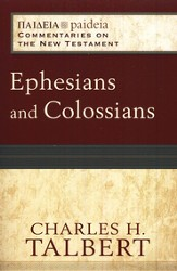 Ephesians and Colossians: Paideia Commentaries on the New Testament [PCNT]