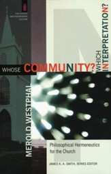 Whose Community? Which Interpretation? Philosophical Hermeneutics for the Church