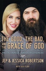 The Good, the Bad, and the Grace of God: What Honesty and Pain Taught Us About Faith, Family, and Forgiveness - Slightly Imperfect