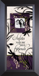 Sisters Make...Sharing Life. Framed