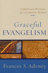 Graceful Evangelism: Christian Witness in a Complex World - Slightly Imperfect