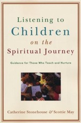 Listening to Children on the Spiritual Journey: Guidance for Those Who Teach and Nurture - Slightly Imperfect