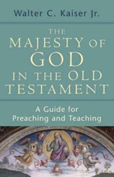 The Majesty of God in the Old Testament: A Guide for Preaching and Teaching (slightly imperfect)
