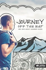Journey Off the Map VBS 2015: Adult Learner Guide