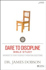 Dare to Discipline: Answers to Your Toughest Parenting Questions, Member Book