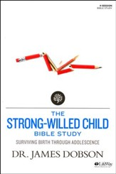 The Strong-Willed Child: Surviving Birth Through Adolescence, Member Book