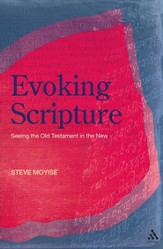 Evoking Scripture: Seeing the Old Testament in the New
