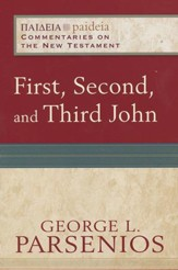 First, Second, and Third John: Paideia Commentaries on the New Testament [PCNT]